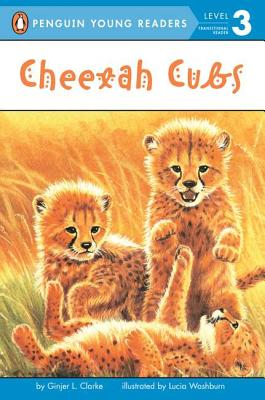 Cheetah Cubs By Clarke, Ginjer L./ Washburn, Lucia (ILT)
