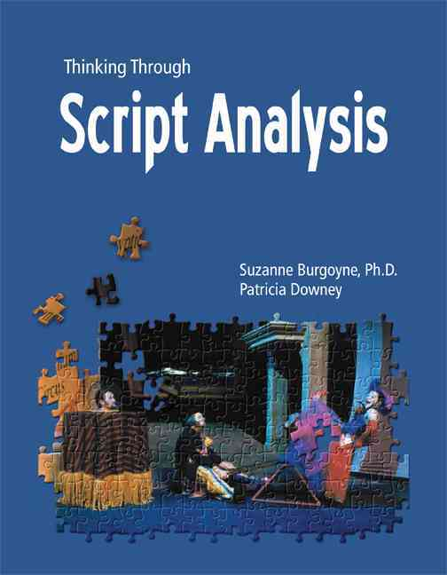 Thinking Through Script Analysis By Burgoyne, Suzanne/ Downey, Patricia